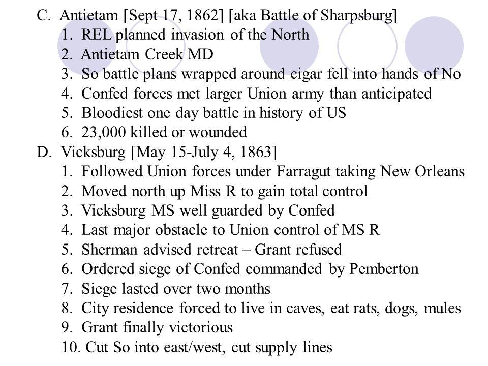 C. Antietam [Sept 17, 1862] [aka Battle of Sharpsburg]